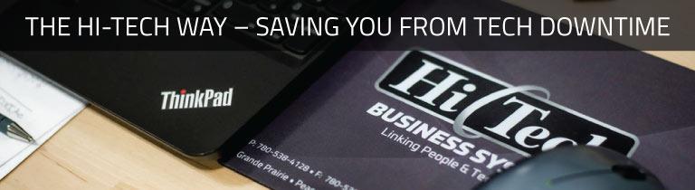 The Hi-Tech Way – Saving You From Tech Downtime